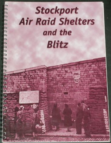 Stockport Air Raid Shelters and the Blitz, by Stephen Hill